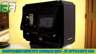 Montagem Mini ITX Cougar QBX i7 4770 e GTX 960