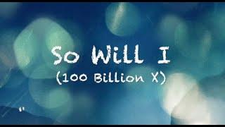 So Will I (100 Billion X) - Hillsong Worship (1 hour) (Lyrics)
