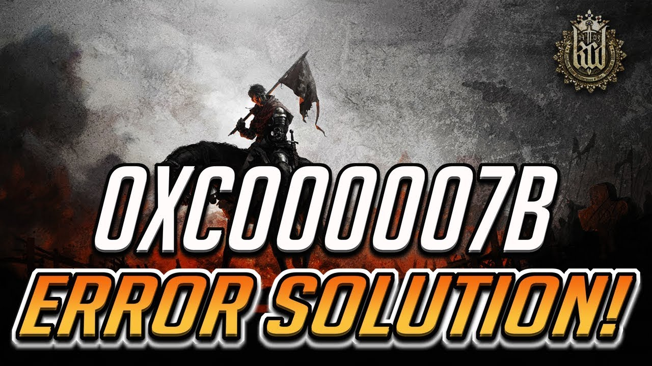 How to FIX Kingdom Come: Deliverance Error 0xc000007b by TechFixIT