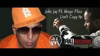 vuclip John Jay Ft Ñengo Flow  DonT Copy Me (Produced By Home Studio)