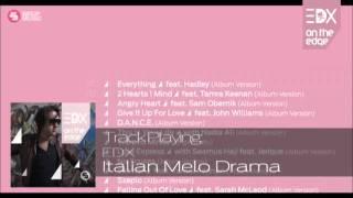 EDX - Italian Melo Drama (Album MIx) - EXCLUSIVE Itunes & Beatport // On The Edge