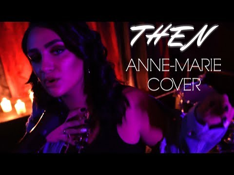 Nikki Shay - Then (Anne-Marie Cover)