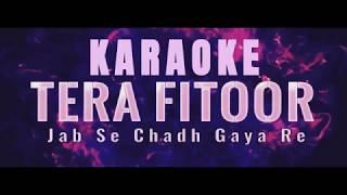Tera Fitoor Karaoke with Lyrics || Genius || Arijit Singh, Himesh Reshamiya, Mohit, Rahul Srivastava