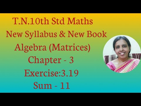10th Std Maths New Syllabus (T.N) 2019 - 2020 Algebra (matrices) Ex:3.18-11.