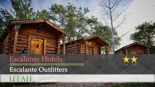 Escalante Outfitters - Escalante Hotels, Utah