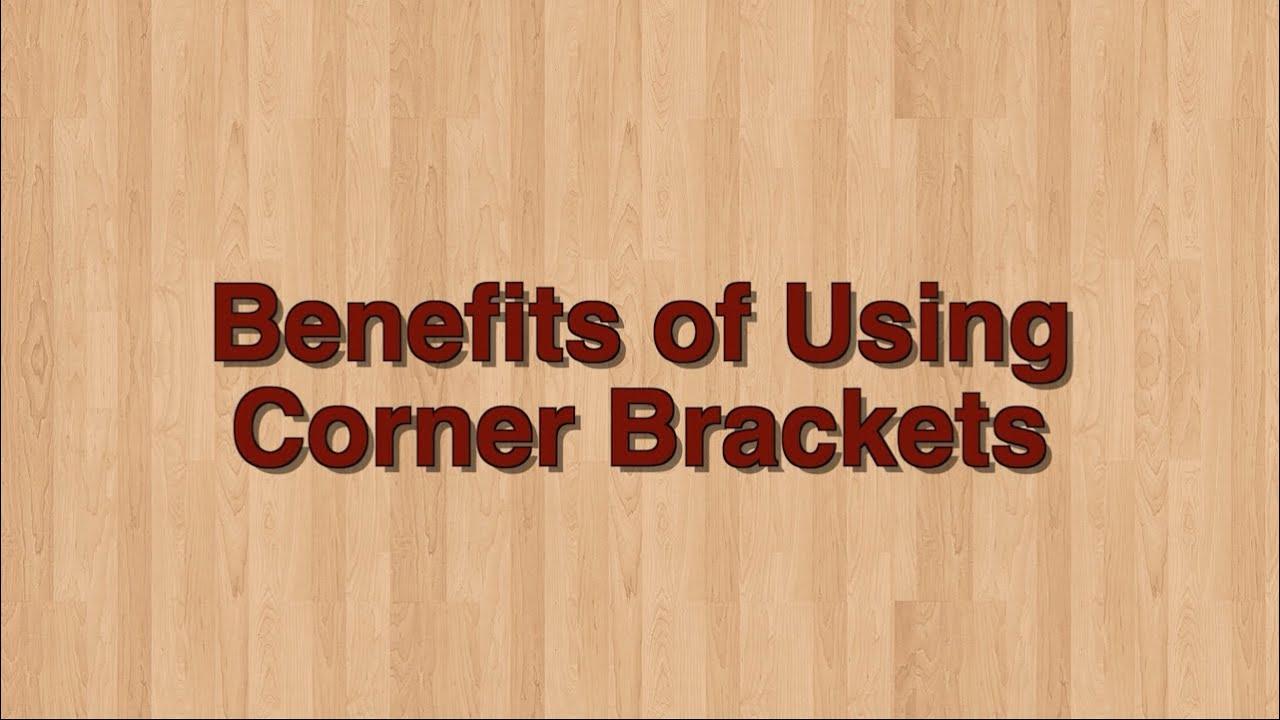 Benefits Of Using Corner Brackets   YouTube