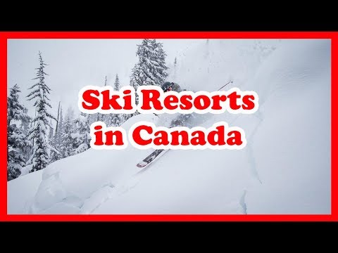 5 Top-Rated Ski Resorts In Canada | Canada Skiing Guide