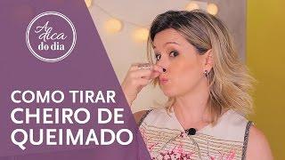 COMO TIRAR CHEIRO DE QUEIMADO