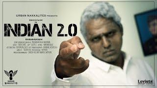 Indian 2.0 - An Honest Version of Indian #UrbanNakkalites