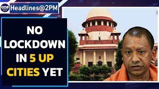 UP lockdown: SC stays HC order, relief for Yogi govt | Oneindia News