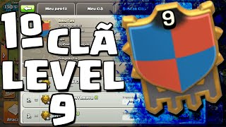 PRIMEIRO CLÃ LEVEL 9 DO CLASH OF CLANS - FIRST LEVEL 9 CLAN CLASH OF CLANS