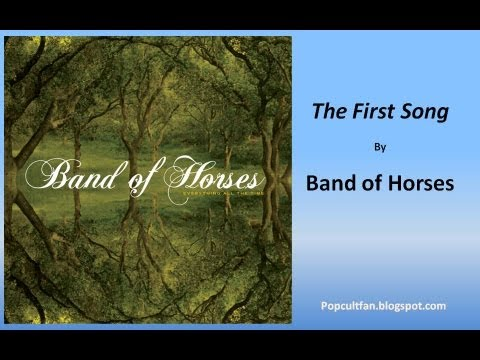 Band of Horses - The First Song (Lyrics)