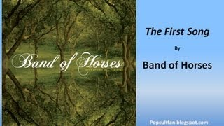 Watch Band Of Horses The First Song video