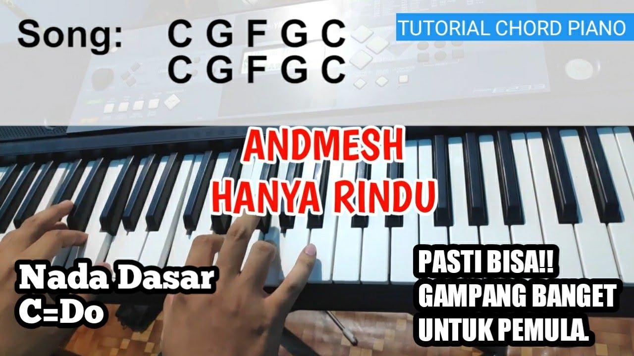 Tutorial Chord Piano Andmesh Hanya Rindu Versi Gampang Jelas Dan Mudah Dipahami Untuk Pemula Youtube