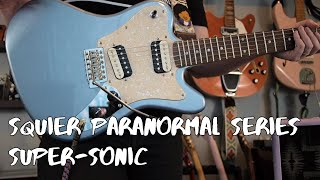 Squier Paranormal Series Super-Sonic Demo & Review