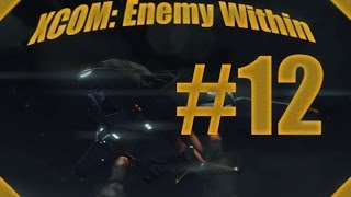Прохождение XCOM Enemy Within Серия 12 EXALT