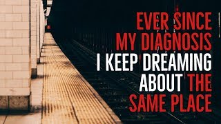 ''Ever Since my Diagnosis I Keep Dreaming about the Same Place'' | EXCLUSIVE STORY FROM THE VAULT