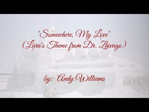 """Somewhere, My Love""(LARA'S Theme from Dr. Zhivago)w/lyrics~Andy Williams"