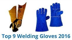 9 Best Welding Gloves 2016