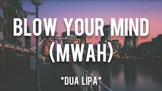 Blow Your Mind (Mwah) - Dua Lipa (Lyrics dan Terjemahan)