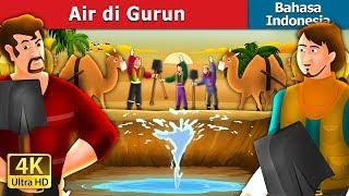 Air di Gurun | Dongeng anak | Dongeng Bahasa Indonesia