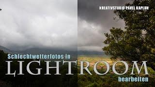 Schlechtwetterfotos in Lightroom bearbeiten