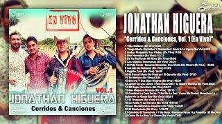 Jonathan Higera - Corridos & Canciones, Vol. 1 (Disco Completo)