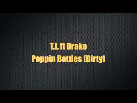 T.I. ft Drake - Poppin Bottles (Dirty)