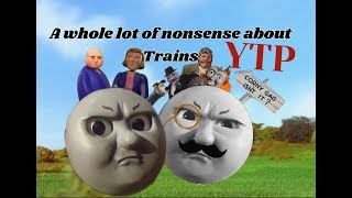 YTP: A whole lot of nonsense about trains (Collab entry)