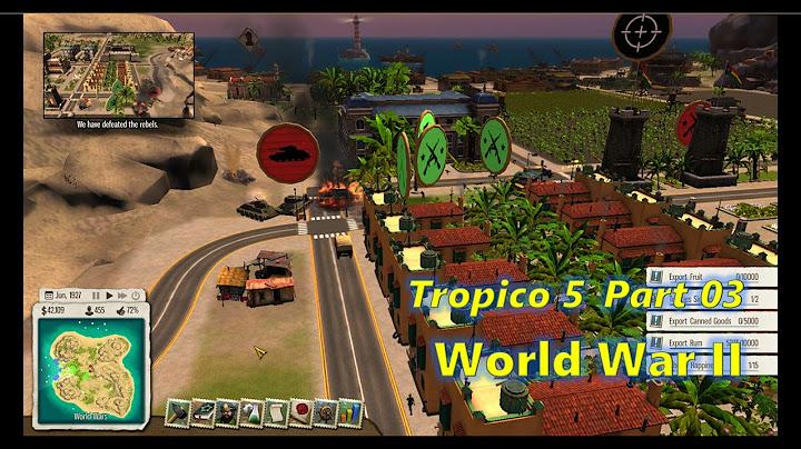tropico 5  baobao  part 03  world war ii