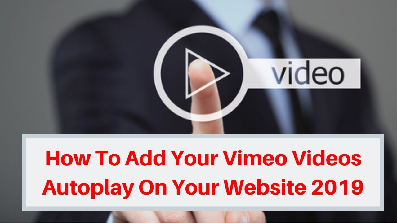 How To Add Your Vimeo Videos Autoplay On Your Website 2019