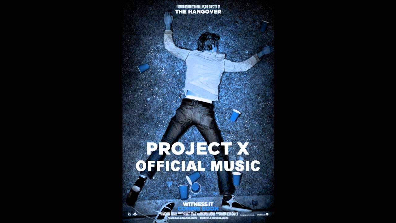 Project X Soundtrack List Project X official Soundtrack