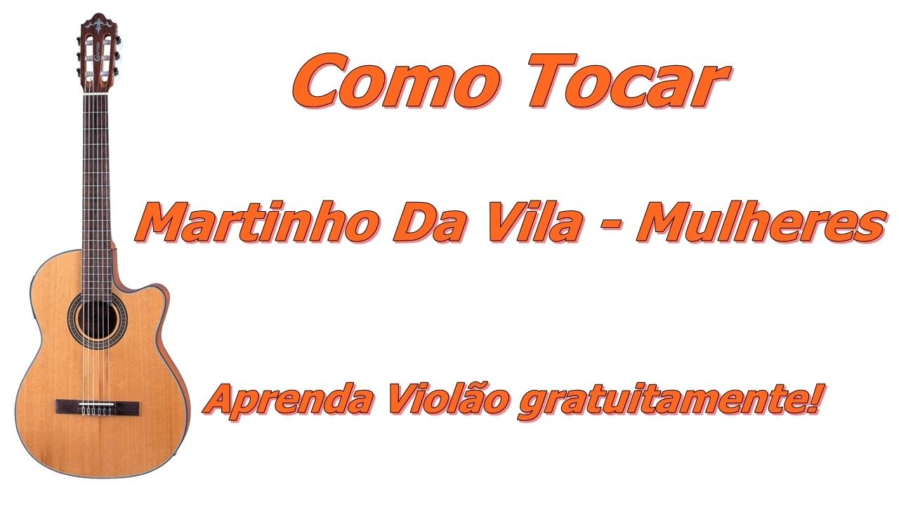 Aula De Violão: Mulheres - Martinho Da Vila (Como tocar samba no violão)