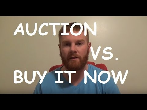 Auction vs Buy It Now - Which one is better? eBay Seller Tip!