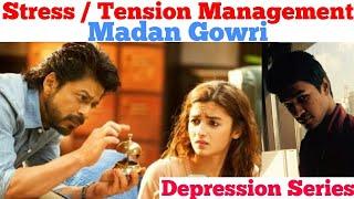 Stress Management | Tamil | Madan Gowri | MG | Tension Management | Depression Series