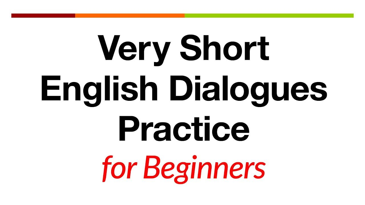 Very Short English Dialogues Practice - for ESL Students and