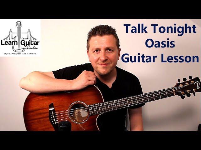 talk tonight guitar lesson oasis drue james acoustic really learn guitar. Black Bedroom Furniture Sets. Home Design Ideas