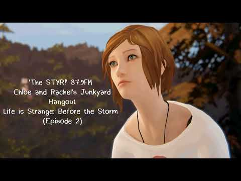 'The STYR!' Radio 87.9FM | Chloe and Rachel's Junkyard Hangout | Before the Storm (Episode 2)