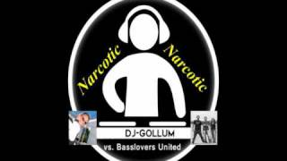 DJ Gollum vs. Basslovers United - Narcotic - HQ