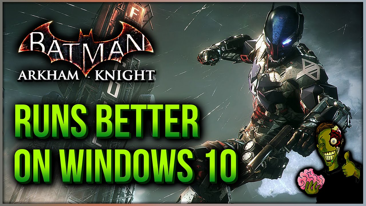 Batman arkham knight на windows 10
