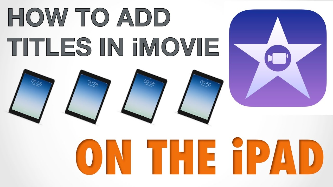 How To Add Titles in iMovie on the iPad