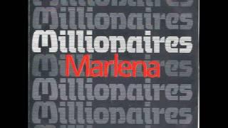 Millionaires - Marlena
