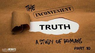 The Inconvenient Truth - Part 10 | 03-21-21 | 9:00am