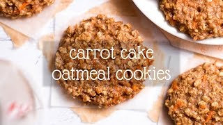 Carrot Cake Oatmeal Cookies | Amy's Healthy Baking