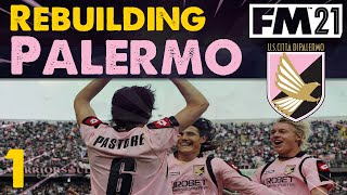 FM21 Rebuilding Palermo EP1 Welcome To Italy Football Manager 2021