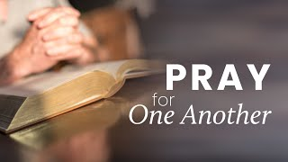 Prayer for One Another - Healing (Nov 22, 2020)