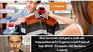 How to post a cash sale transaction on LS Express retail POS-Dynamics 365 Business Central
