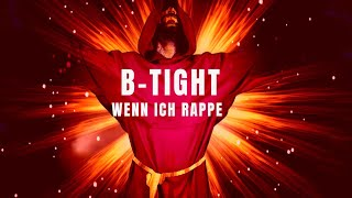 B-Tight - Wenn ich rappe (prod. B-Tight)
