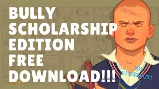 How To Download Bully Scholarship Edition For Free FAST!!!!