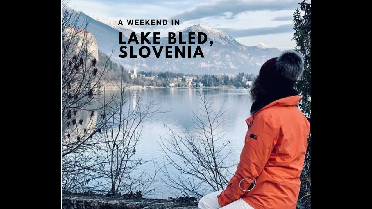 A Weekend In Picture Perfect Lake Bled Ljubljana Castle Slovenia Jan 2019